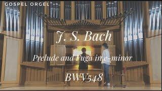 J. S. Bach Prelude and Fuga in e-minor BWV548