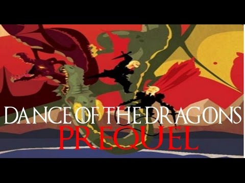 Dance of the Dragons Prequel Video Explaining what led up to the Targaryen Civil War