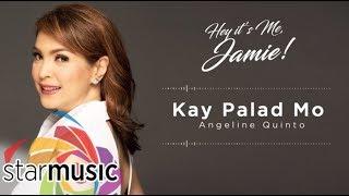 Kay Palad Mo - Angeline Quinto (Audio) 🎵   Hey It's Me, Jamie!
