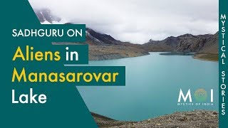 Sadhguru Talks About Aliens in Kailash Manasarovar Lake | Mystical Stories | Mystics of India