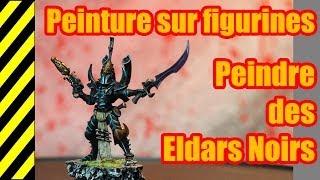 TUTO - Peinture sur figurines - Eldar Noirs(, 2014-02-01T09:10:18.000Z)