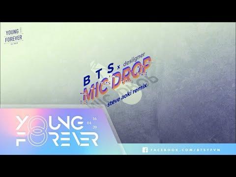 [VIETSUB + ENG SUB] [AUDIO] BTS (방탄소년단) - MIC Drop (Steve Aoki Remix) (Feat. Desiigner)