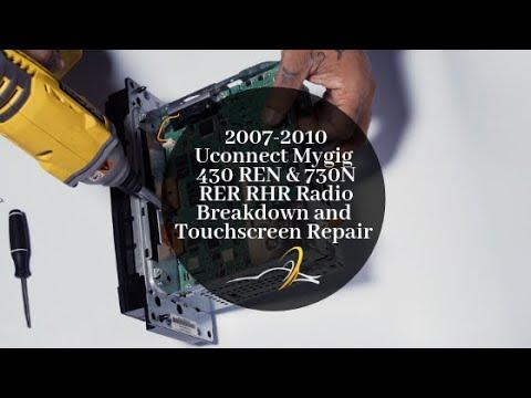 Uconnect Mygig 430 REN & 730N RER RHR Radio Breakdown and Touchscreen  Repair [2007-2010]