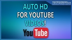 How to Make YouTube Videos Auto HD | Auto HD For YouTube