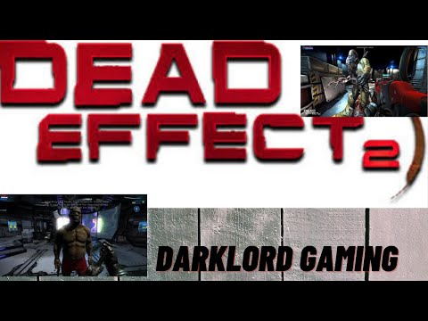 Dhoka...Dead effect 2 Gameplay #chapter 2 -DARKLORD GAMING!!  