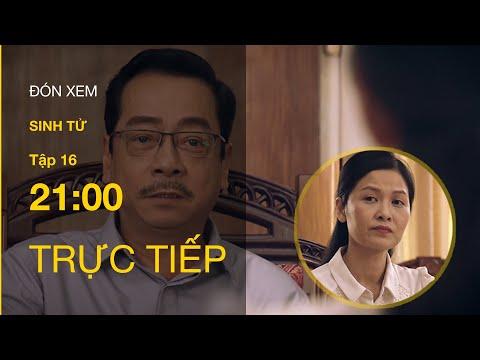 TRỰC TIẾP | TẬP 16: Sinh Tử -Phó Bí thư tỉnh ủy và Chủ tịch tỉnh Việt Thanh âm thầm đấu đá kịch liệt