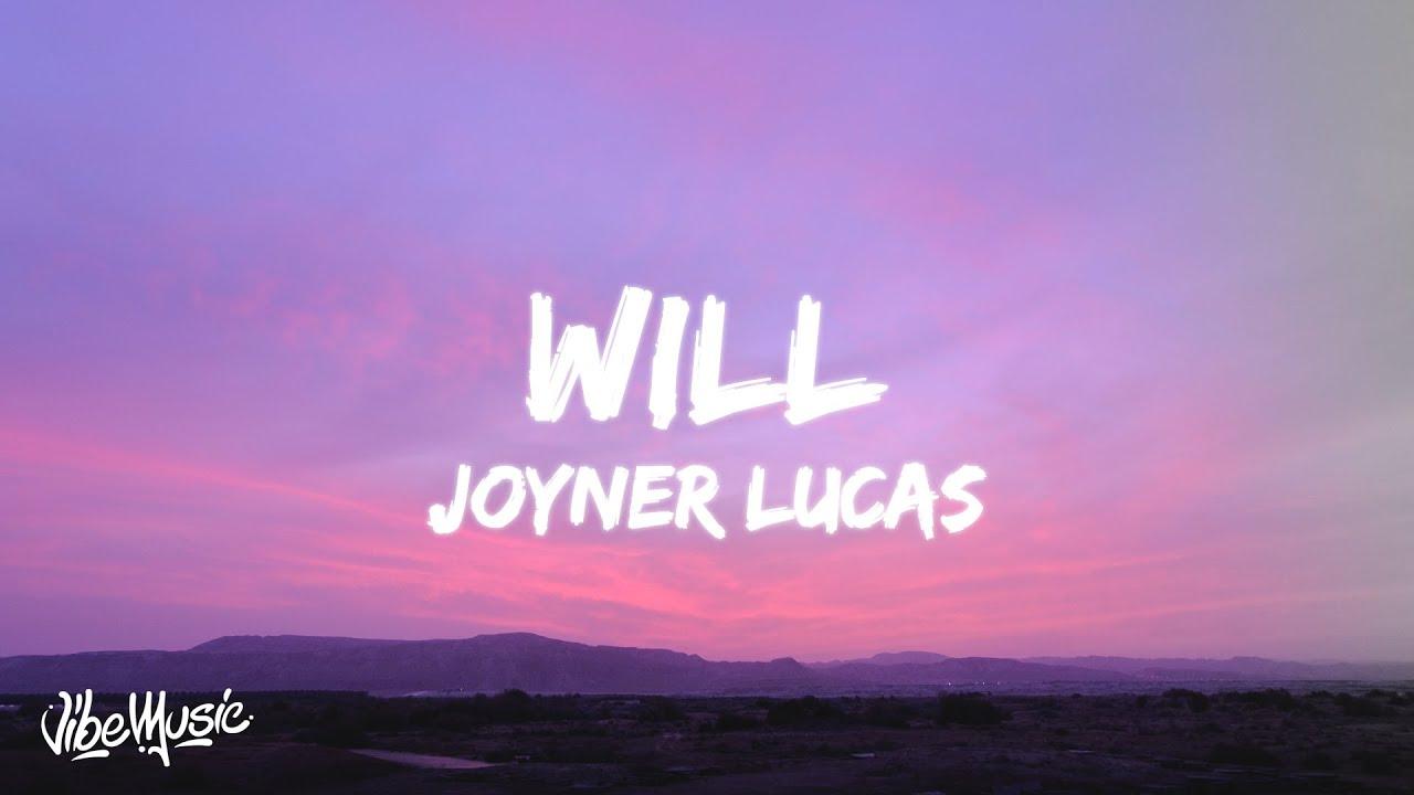 Joyner Lucas - Will (Lyrics/Lyric Video) #1