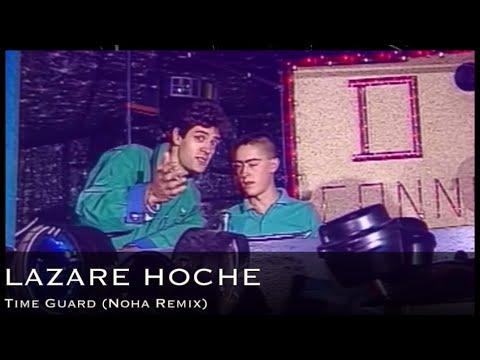 Lazare Hoche - Time Guard (Noha Remix) Mp3