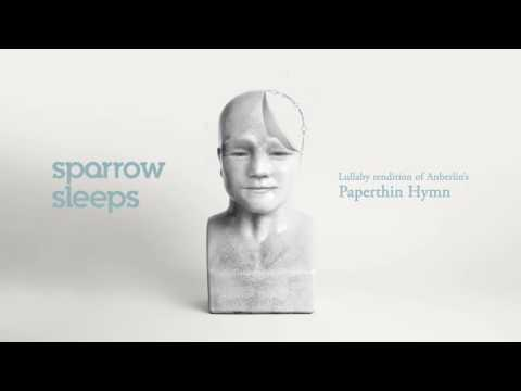 """SparrowSleeps: Anberlin """"Paperthin Hymn"""" Lullaby"""