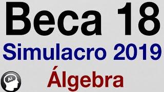 Beca 18 algebra simulacro 2019