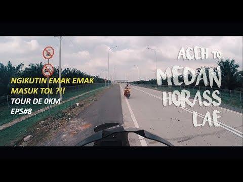 27 - (TOUR DE 0 KM SABANG) Ke Medan kita Lae. Horass !! #Episode8