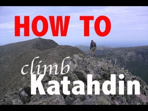 How To Climb Katahdin