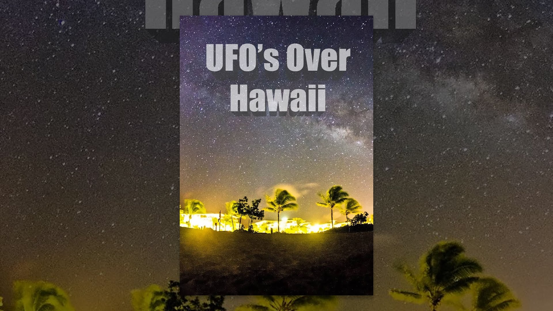 UFOs Over Hawaii