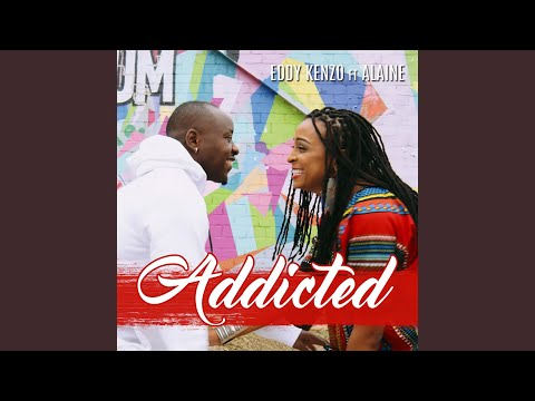 Addicted (feat. Alaine)