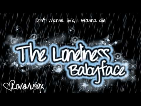 ♥ Babyface ♥ The Loneliness ♥ With Lyrics ♥