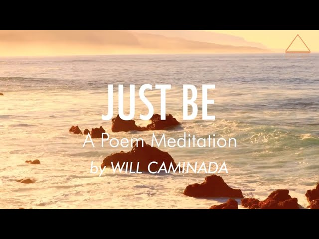 JUST BE - A Poem Meditation