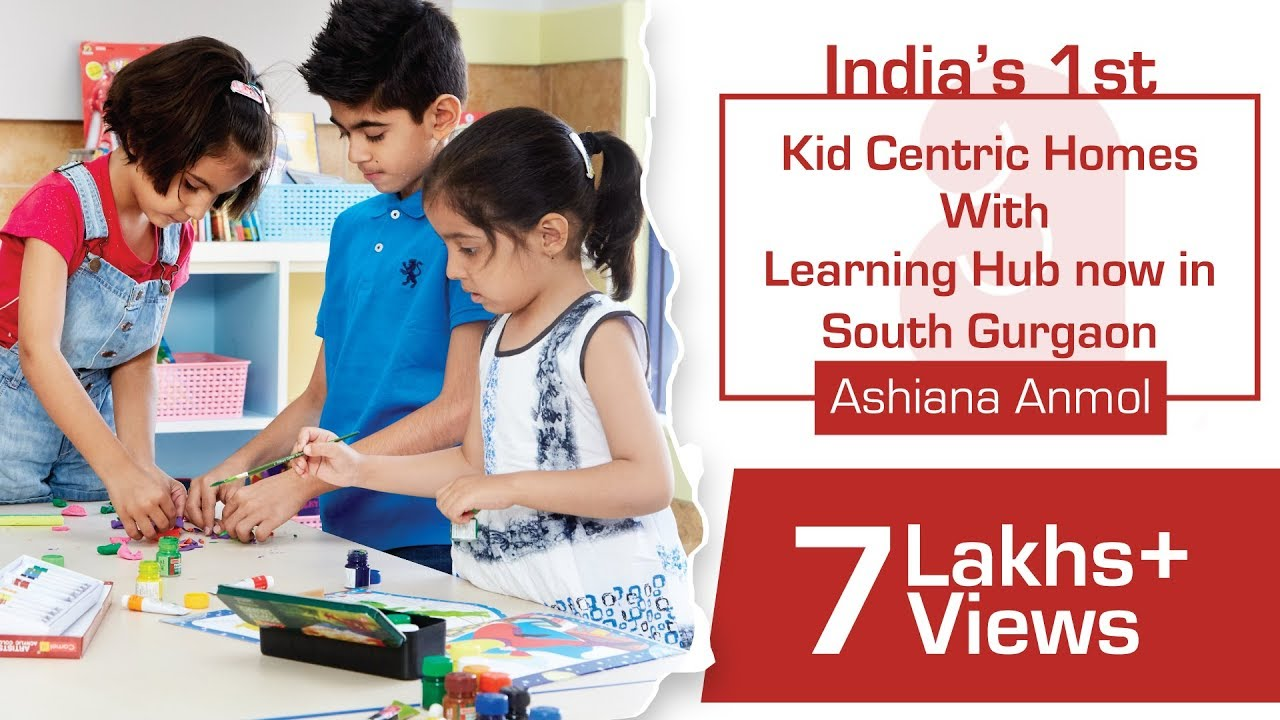 India's 1st Kid Centric Homes with Learning Hub now in South Gurgaon, Ashiana Anmol