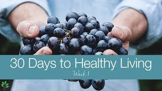 30 Days to Healthy Living - Week 1