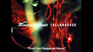 The Mountain Goats - First Few Desperate Hours - Tallahassee