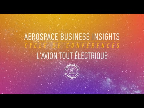 Aerospace Business Insights - Conférence l'avion tout électrique