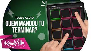 MC Kekel - Quem Mandou Tu Terminar? | KondZilla SUPER PADS  - KIT TERMINAR