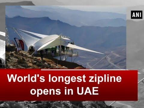 World's longest zipline opens in UAE - ANI News