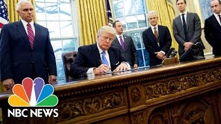 President Donald Trump Signs Three Executive Orders, Including TPP Withdrawal   NBC News