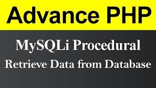 Retrieve Data from Database MySQLi Procedural in PHP (Hindi)