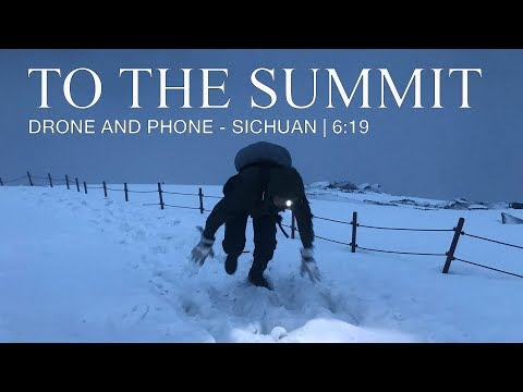 To the summit - Sichuan Adventure EP63 Drone & Phone
