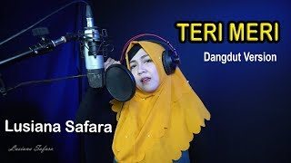 TERI MERI Cover Lusiana Safara - Dangdut Koplo Version