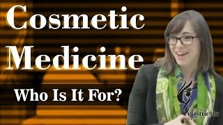 Cosmetic Medicine: Who Is It For? Thumbnail
