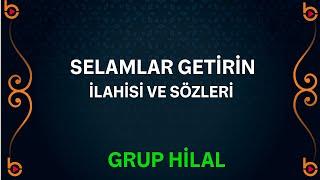 Grup Hilal - Selamlar Getirin İlahisi Orjinal Klip HD 2017 Video