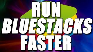 How To Run Bluestacks 3 Faster 2018   Fix Lag and Improve Performance Easy