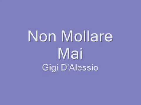 Gigi D'Alessio - Non Mollare Mai + Lyrics video
