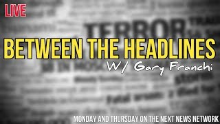 Between The Headlines w/Gary Franchi - 12/27/16