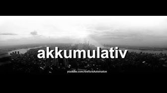 How to pronounce akkumulativ in German