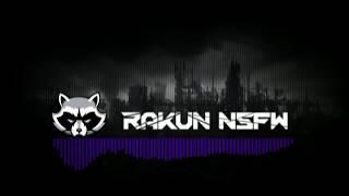 Rakun - NSFW [Dubstep]