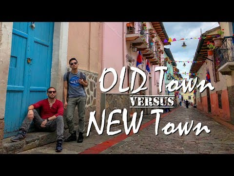 Old Town vs. New Town | Quito, ECUADOR