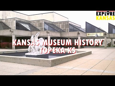 Kansas Museum History in Topeka KS [Explore Kansas]