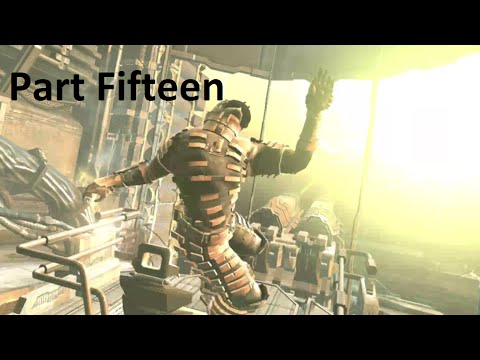 Dead Space - MASSIVE SHIP SLIDES INTO MY DM'S (Part Fifteen)
