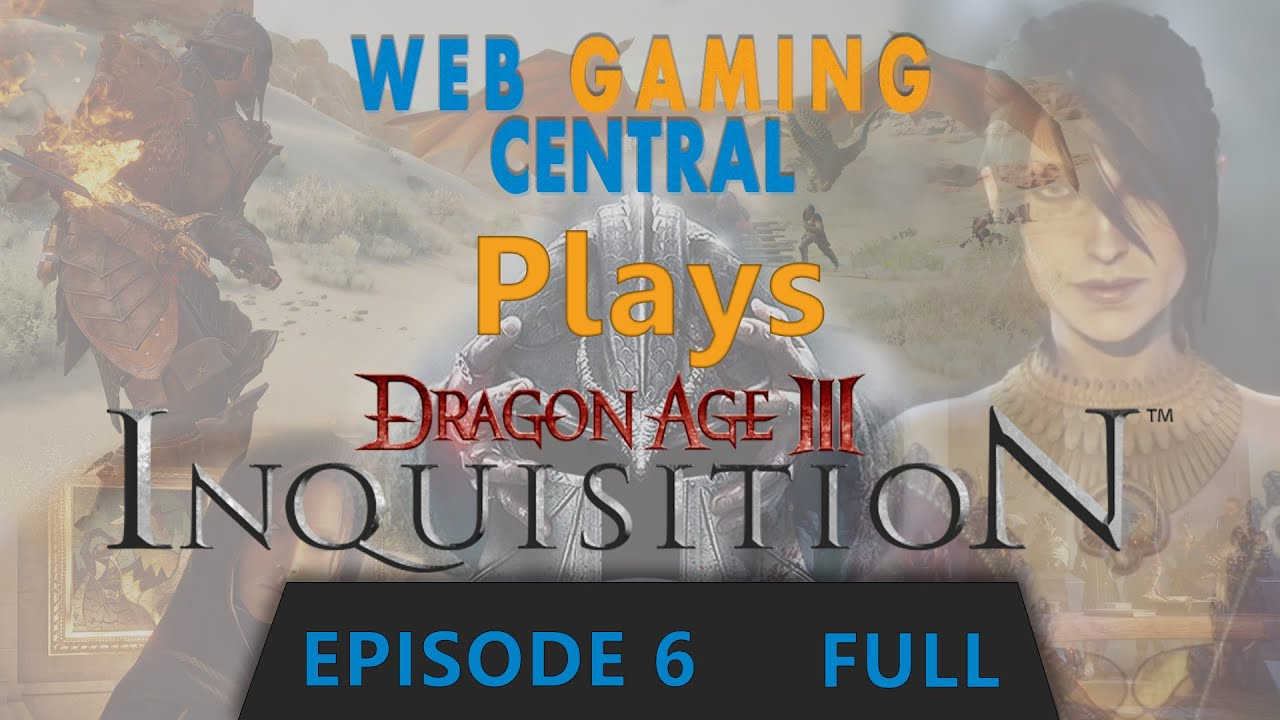 Download Dragon Age Inquisition Episode 6 (1080p) FULL