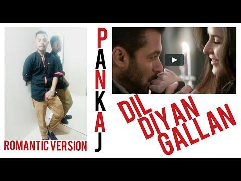 dil-diyan-gallan-   -pankaj-   -animation-version-   -tiger-zinda-hai-   -manipuri-   -2018-   
