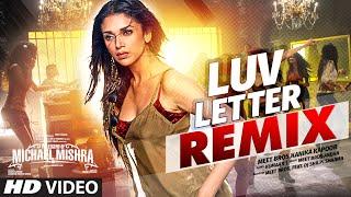 LUV LETTER REMIX    The Legend of Michael Mishra   MEET BROS, KANIKA KAPOOR   DJ SHILPI SHARMA