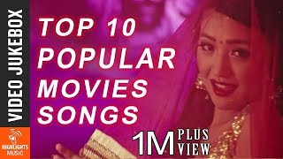 TOP 10 Popular Movie Songs Video JUKEBOX | Hit Nepali Movie Songs
