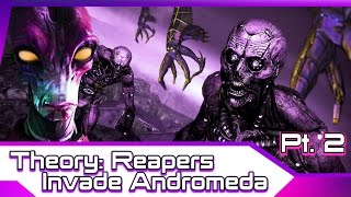 The Reaper Andromedan Invasion Theory Continues! In Part Two, I wil...