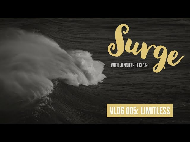 Take the Limits Off! | Surge VLOG 005 with Jennifer LeClaire