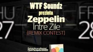 Zeppelin Intre Zile WTF Soundz Remix.mp3