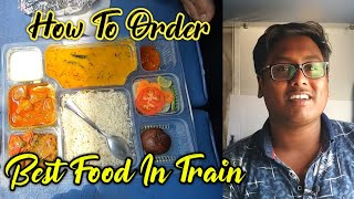 How To Order Best Quality Food in Train (Rail Restro)