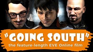 GOING SOUTH: The EVE Online Feature-Length Film -- starring WINGSPAN Delivery Services