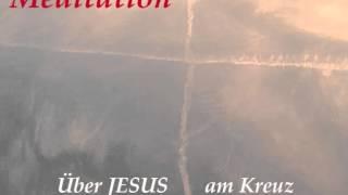 Gambar cover ♡ Meditation über JESUS am Kreuz ✞ ♡ (Interaktiv - Phantasiereise/Fantasiereise)